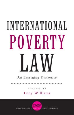 Image for International Poverty Law: An Emerging Discourse (International Studies in Poverty Research)