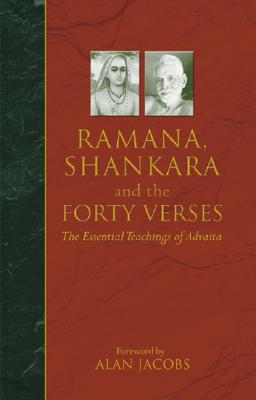 Image for Ramana, Shankara and the Forty Verses: The Essential Teachings of Advaita