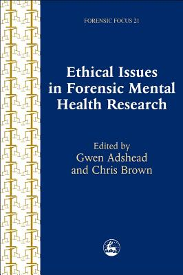 Image for Ethical Issues in Forensic Mental Health Research (Forensic Focus)
