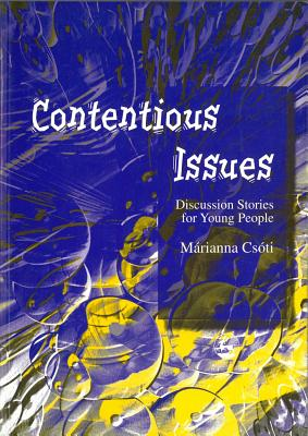 Image for Contentious Issues: Discussion Stories for Young People