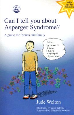 Image for Can I Tell You About Asperger Syndrome?: A Guide for Friends and Family
