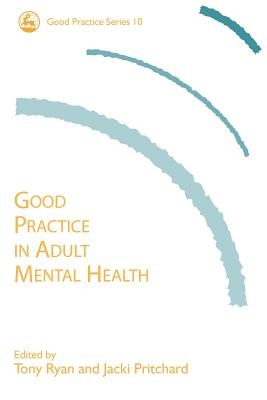 Image for Good Practice in Adult Mental Health (Good Practice in Social Work, 10)