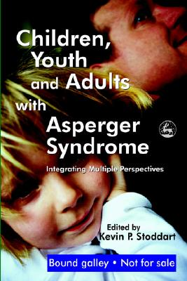Image for Children, Youth And Adults With Asperger Syndrome: Integrating Multiple Perspectives