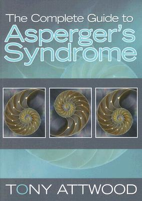 COMPLETE GUIDE TO ASPERGER'S SYNDROME, ATTWOOD, TONY