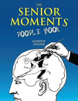 Senior Moments Doodle Book, Andrew Pinder