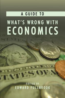 Image for A Guide to What's Wrong with Economics (Anthem Frontiers of Global Political Economy)