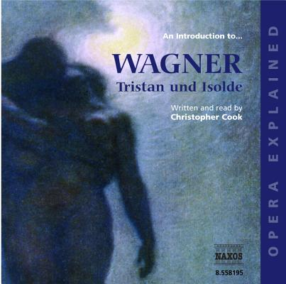 Image for An Introduction To... Wagner: Tristan and Isolde (Opera Explained)