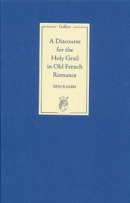 Image for A Discourse for the Holy Grail in Old French Romance