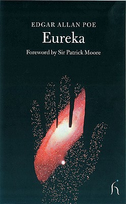 Eureka : An Essay on the Material and Spiritual Universe, EDGAR ALLAN POE