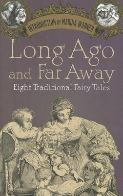 Image for Long Ago and Far Away: Eight Traditional Fairy Tales