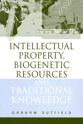 Image for Intellectual Property, Biogenetic Resources and Traditional Knowledge