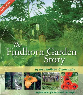 The Findhorn Garden Story, Findhorn Community