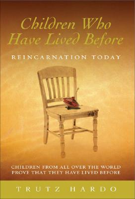 Children Who Have Lived Before: Reincarnation Today, Hardo, Trutz