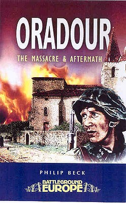 Image for Oradour: The Massacre and Aftermath (Battleground Europe)
