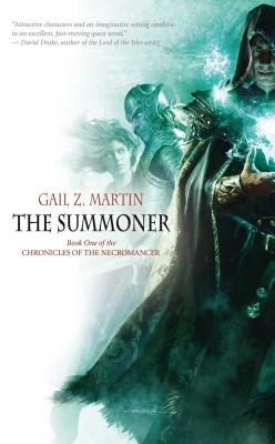 The Summoner (Chronicles of the Necromancer, Book 1), Gail Martin