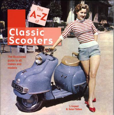 Image for The A-Z of Classic Scooters: The illustrated guide to all makes and Models