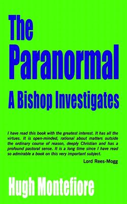 The Paranormal: A Bishop Investigates, Montefiore, Hugh