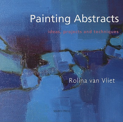 Image for Painting Abstracts: Ideas, Projects and Techniques