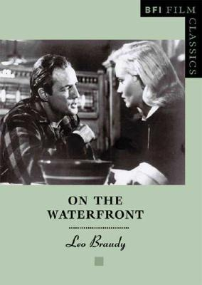 On the Waterfront (BFI Film Classics), Braudy, Leo