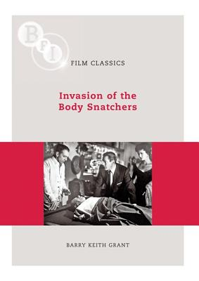 Invasion of the Body Snatchers (BFI Film Classics), Grant, Barry Keith