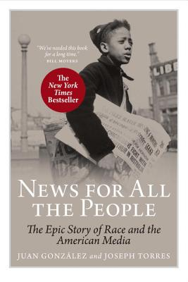 Image for News For All The People: The Epic Story of Race and the American Media