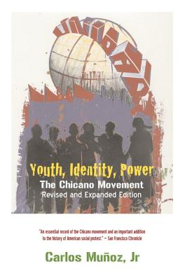 Youth, Identity, Power: The Chicano Movement, Munoz, Carlos