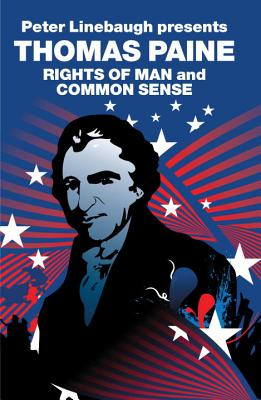 The Rights of Man and Common Sense (Revolutions), Paine, Thomas; Linebaugh, Peter