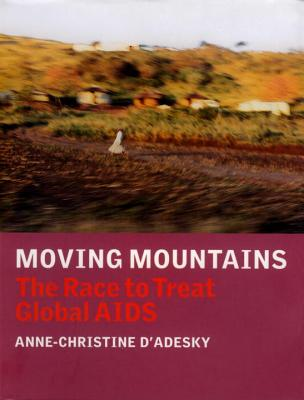 Image for Moving Mountains: The Race to Treat Global AIDS