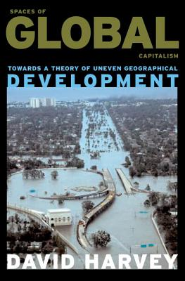 Image for Spaces of Global Capitalism: A Theory of Uneven Geographical Development