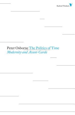 Image for The Politics of Time: Modernity and Avant-Garde (Radical Thinkers)