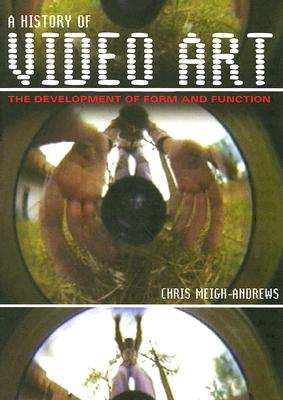 Image for A History of Video Art: The Development of Form and Function