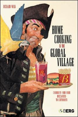 Image for Home Cooking in the Global Village: Caribbean Food from Buccaneers to Ecotourist