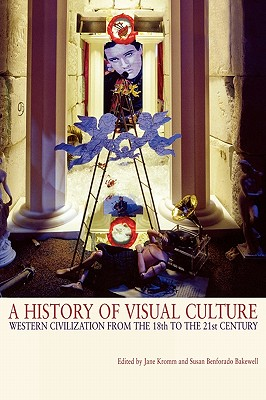 Image for A History of Visual Culture: Western Civilization from the 18th to the 21st Century