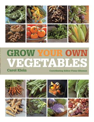 "Grow Your Own Vegetables, ""Klein, Carol"""