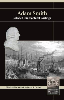Adam Smith: Selected Philosophical Writings (Library of Scottish Philosophy)