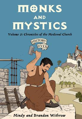 Image for Monks and Mystics: Chronicles of the Medieval Church (History Lives series)