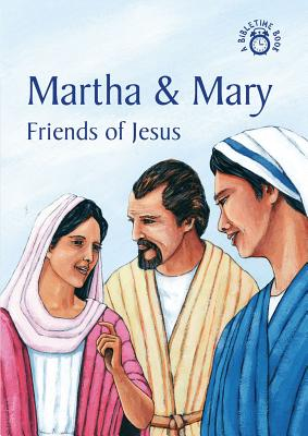 Image for Martha and Mary Friends Of Jesus (Bibletime)