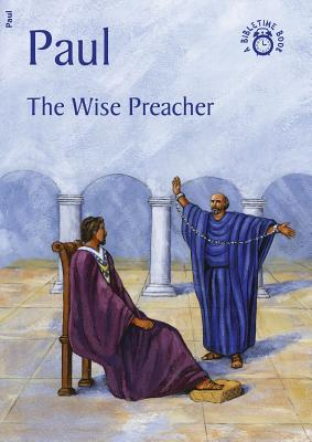 Image for Paul: The Wise Preacher (Bibletime)