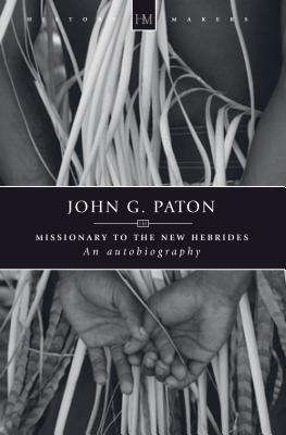 Image for John G. Paton: Missionary to the New Hebrides (Historymakers)