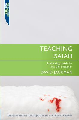 Image for Teaching Isaiah: Unlocking Isaiah for the Bible Teacher (Proclamation Trust)