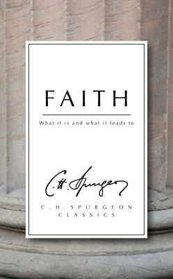Image for Faith: What it is and what it leads to