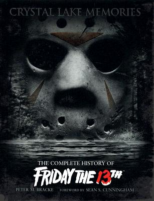 Image for Crystal Lake Memories: The Complete History of Friday The 13th