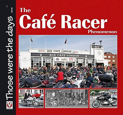 Image for The Cafe Racer Phenomenon: Those were the days...