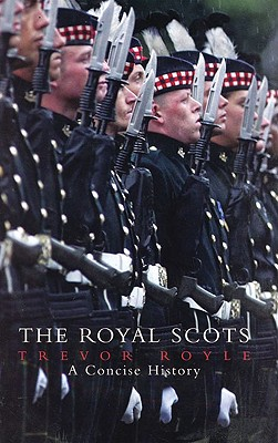The Royal Scots: A Concise History, Royle, Trevor