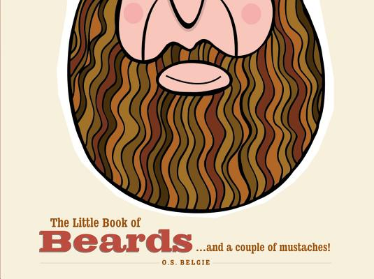 Image for Little Book of Beards...and a Couple of Mustaches!
