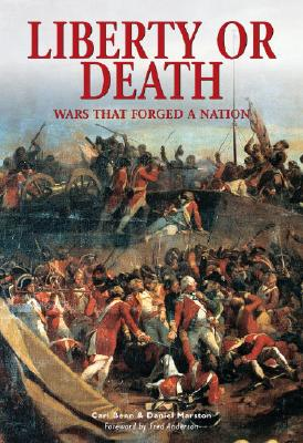 Image for LIBERTY OR DEATH WARS THAT FORGED A NATION