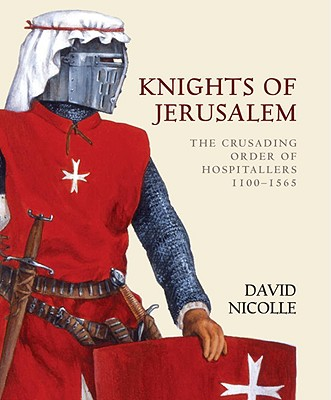 Image for Knights of Jerusalem: The Crusading Order of Hospitallers 1100-1565 (General Military)