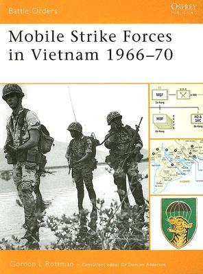 Mobile Strike Forces in Vietnam 1966?70 (Battle Orders), Rottman, Gordon L.