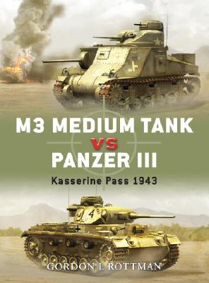 M3 Medium Tank vs Panzer III: Kasserine Pass 1943 (Duel), Rottman, Gordon L.