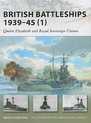 British Battleships 1939-45 (1): Queen Elizabeth and Royal Sovereign Classes (New Vanguard), Konstam, Angus